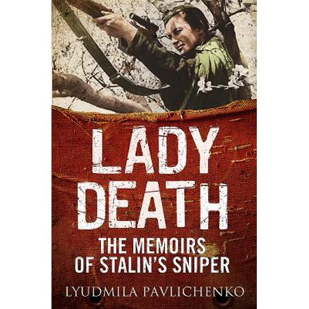 Lady Death : The Memoirs of Stalin's Sniper (Best Sniper School In The World)