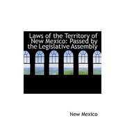 Laws of the Territory of New Mexico : Passed by the Legislative Assembly