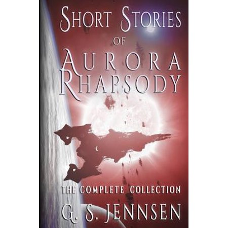 Short Stories of Aurora Rhapsody : The Complete Collection