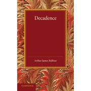 Decadence: Henry Sidgwick Memorial Lecture 1908 (Paperback)