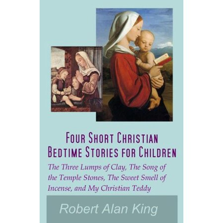 Short Halloween Songs (Four Short Christian Bedtime Stories for Children: The Three Lumps of Clay, The Song of the Temple Stones, The Sweet Smell of Incense, and My Christian Teddy -)