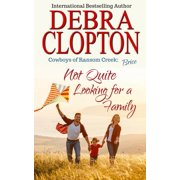 Cowboys of Ransom Creek: Brice: Not Quite Looking for a Family (Paperback)