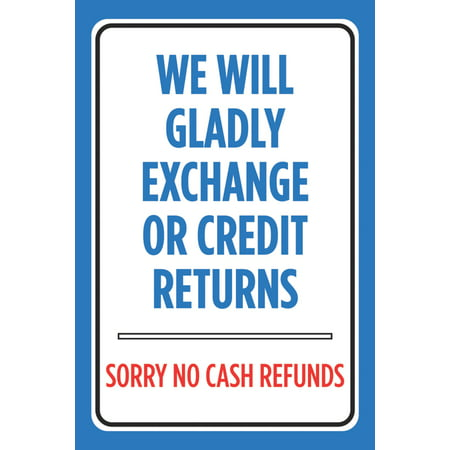 We Will Gladly Exchange Or Credit Returns Sorry No Cash Refunds Print Business Retail Store Poster Cashier Sign