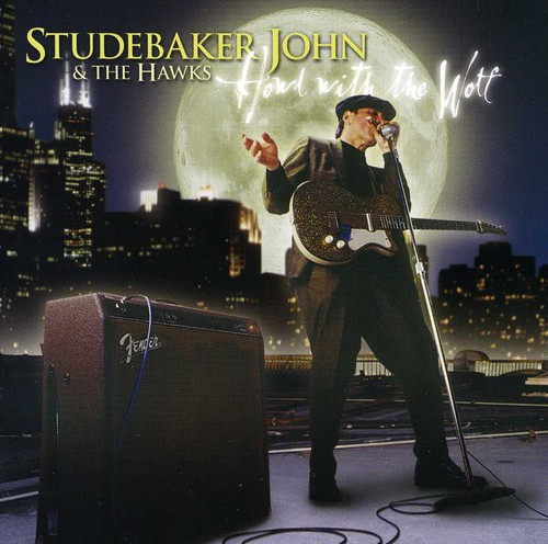 Studebaker John & the Hawks - Howl with the Wolf [CD]