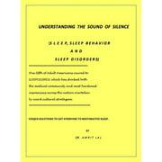 Understanding the Language of Silence -  Sleep, Sleep Behavior and Sleep Disorders - eBook