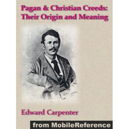 Pagan & Christian Creeds: Their Origin And Meaning (Mobi Classics) - eBook