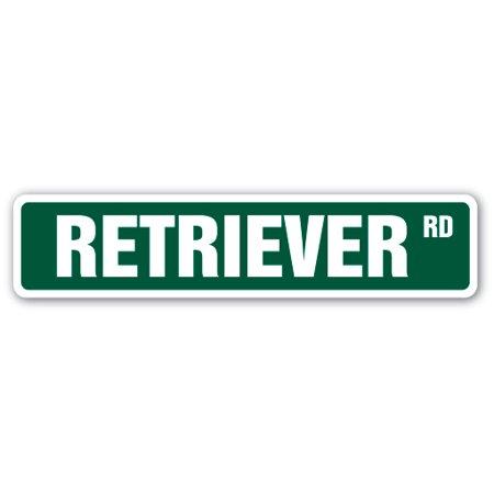 RETRIEVER Street Sign dog puppy breeder pet yard   Indoor/Outdoor   24