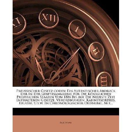 Preussischer Gesetz-codex: Ein Autentischer Abdruck Der In Der Gesetzsammlung Fur Die Koniglichen Preussichen Staaten Vo - image 1 de 1