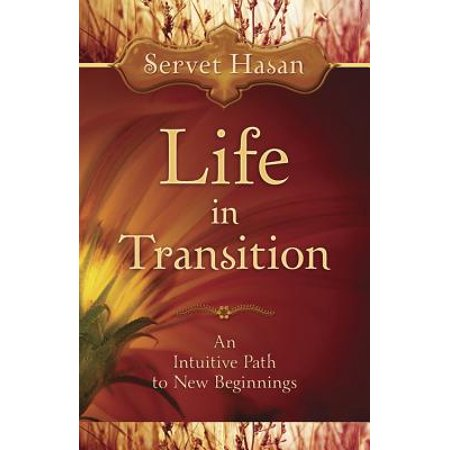 Life in Transition: An Intuitive Path to New Beginnings (Paperback)