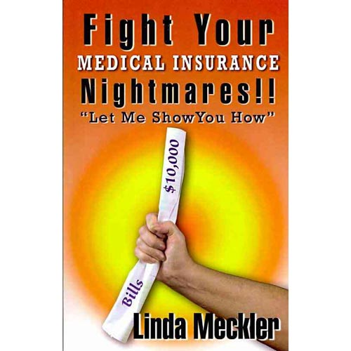 Fight Your Medical Insurance Nightmares!