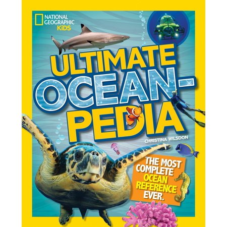 Ultimate Oceanpedia : The Most Complete Ocean Reference