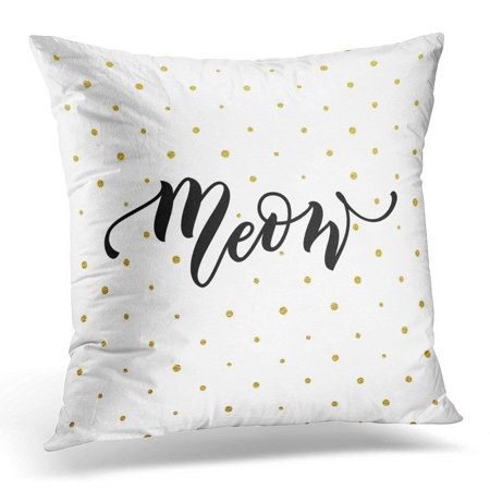 USART White Glitter Cute Black Lettering Meow on Gold Polka Dot Pattern Cat Sketch Drawing Kitten Slogan Animal Pillow Case Pillow Cover 18x18 inch ...