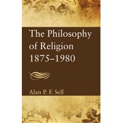 The Philosophy of Religion, 1875-1980 (Paperback)