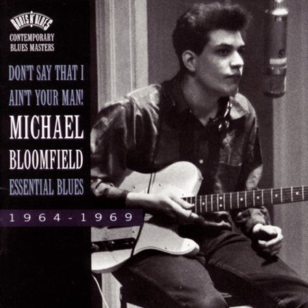 Don't Say That I Ain't Your Man: Essential Blues (Marty Stuart Please Don T Say Goodbye)