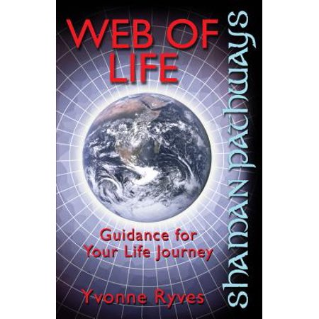 Shaman Pathways - Web of Life - eBook (Mark Barrott The Pathways Of Our Lives)
