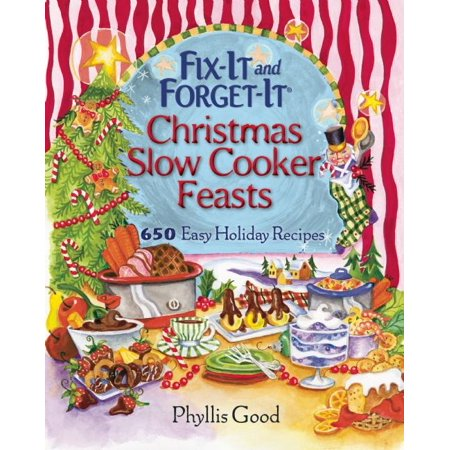 Fix-It and Forget-It Christmas Slow Cooker Feasts : 650 Easy Holiday Recipes ()