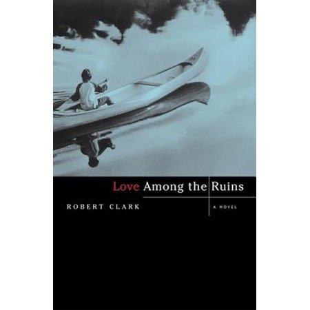 Love Among the Ruins: A Novel - eBook (Love Among The Ruins Robert Browning Analysis)