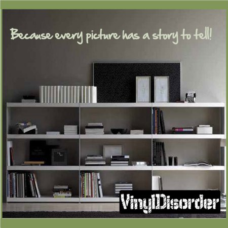 Because Every Picture Has A Story To Tell Wall Quote Mural Decal 36