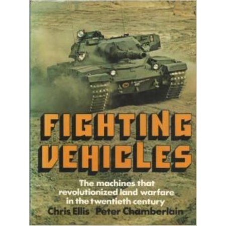 Fighting Vehicles   The Machines That Revolutionized Land Warfare In The Twentieth Century Lightly Used
