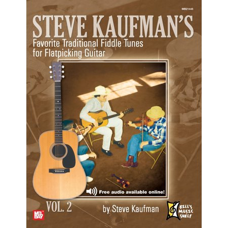 Steve Kaufman's Favorite Fiddle Tunes for Flatpicking Guitar - - Guitar Fiddle