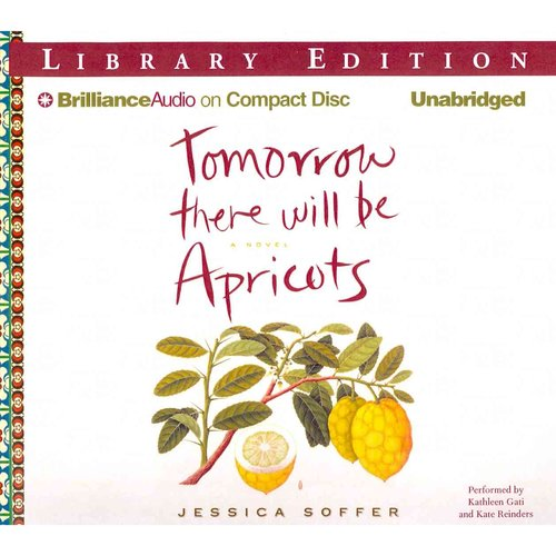 Tomorrow There Will Be Apricots: Library Edition