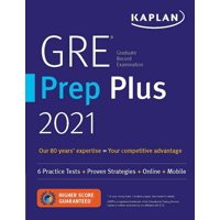 Kaplan Test Prep: GRE Prep Plus 2021 : 6 Practice Tests + Proven Strategies + Online + Video + Mobile (Paperback)