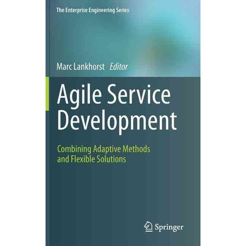 Agile Service Development: Combining Adaptive Methods and Flexible Solutions