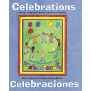 Celebrations/Celebraciones : Holidays of the United States of America and Mexico / Dias feriados de los Estados Unidos y Mexico