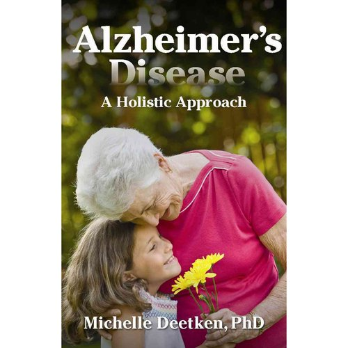 Alzheimer's Disease: A Holistic Approach