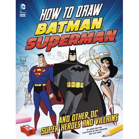 How to Draw Batman, Superman, and Other DC Super Heroes and Villains for $<!---->