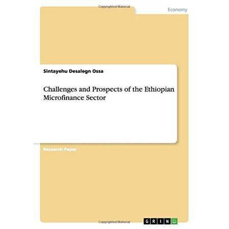 Challenges And Prospects Of The Ethiopian Microfinance Sector