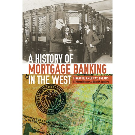 A History Of Mortgage Banking In The West   Financing Americas Dreams