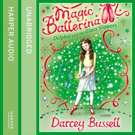 Delphite Glass - Delphie and the Glass Slippers (Magic Ballerina, Book 4) - Audiobook