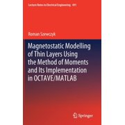 Lecture Notes in Electrical Engineering: Magnetostatic Modelling of Thin Layers Using the Method of Moments and Its Implementation in Octave/MATLAB (Hardcover)