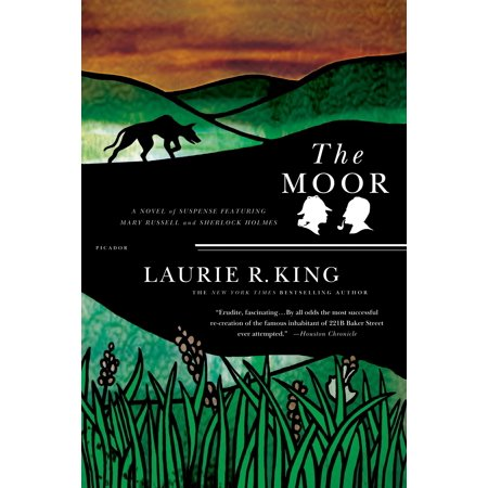 The Moor : A Novel of Suspense Featuring Mary Russell and Sherlock