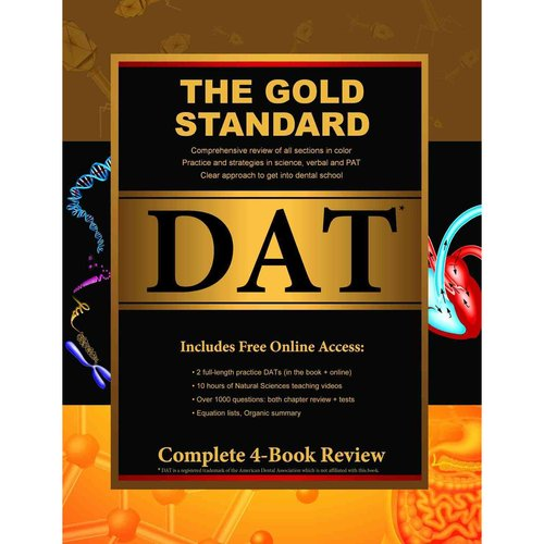 Gold Standard DAT: Comprehensive Review of All Sections in Color Practice and Strategies in Science, Verbal and Pat Clear Approach to Get in to Dental School