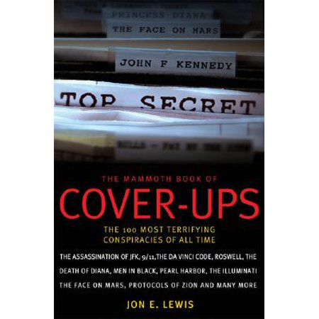 The Mammoth Book of Cover-Ups : The 100 Most Terrifying Conspiracies of All