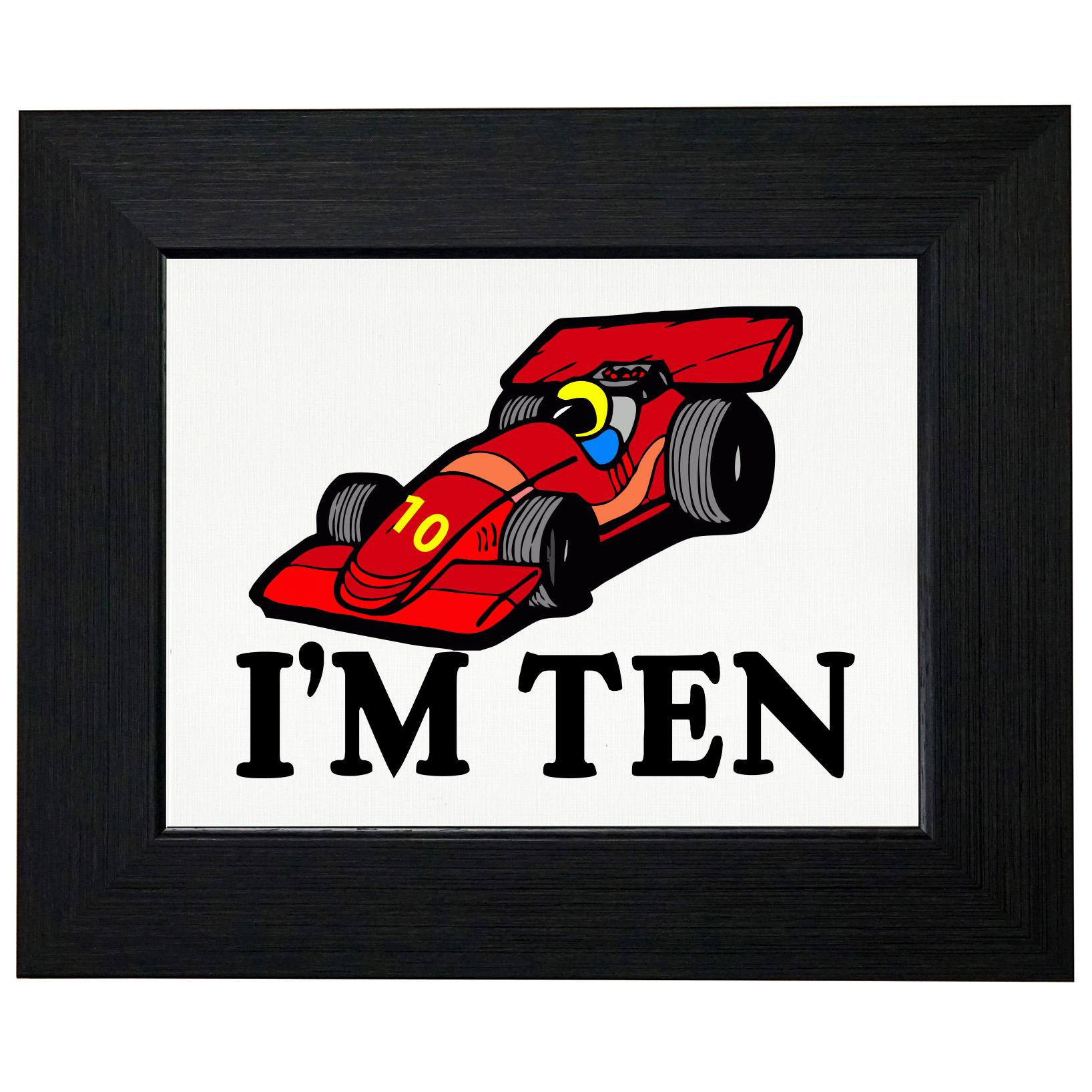 I'm 10 - Cartoon Race Car - Ten Birthday - Gift Framed Print Poster Wall or Desk Mount Options