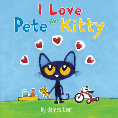I Love Pete the Kitty (Board Book)