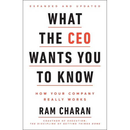 What the CEO Wants You To Know, Expanded and Updated : How Your Company Really (Best Publishing Companies To Work For)
