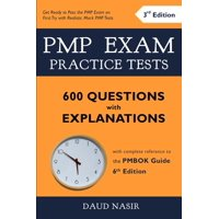 PMP Exam Practice Tests - 600 Questions with Explanations : with complete reference to the PMBOK Guide 6th Edition