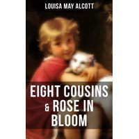 EIGHT COUSINS & ROSE IN BLOOM - eBook