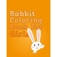 Rabbit Coloring Book for girls: Exclusive Rabbit Coloring Book Featuring with 50+ Paisley and mandala types Pattern Coloring Pages Ever (Paperback)