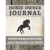 Horse Health Record And Training Log Book (Paperback)