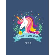 Unicorn Gifts: Unicorns Are Real 2018: Weekly Monthly Planner Unicorn Diary Organizer with Inspirational Quotes & To Do Lists (Paperback)