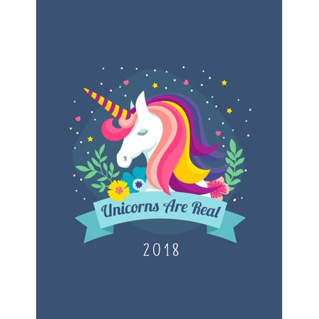 Unicorn Gifts: Unicorns Are Real 2018: Weekly Monthly Planner Unicorn Diary Organizer with Inspirational Quotes & To Do Lists