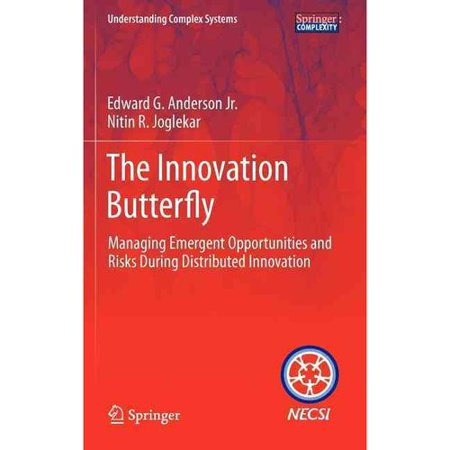 The Innovation Butterfly  Managing Emergent Opportunities And Risks During Distributed Innovation