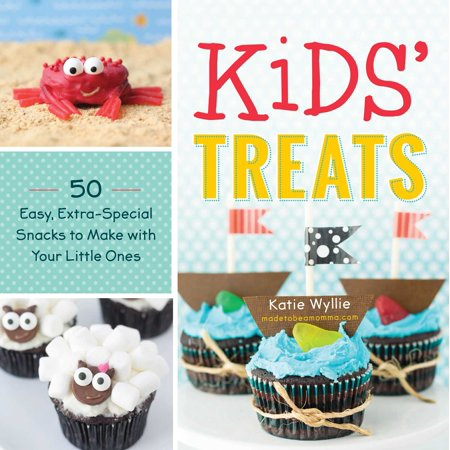 Kids' Treats : 50 Easy, Extra-Special Snacks to Make with Your Little - Easy Halloween Snacks To Make