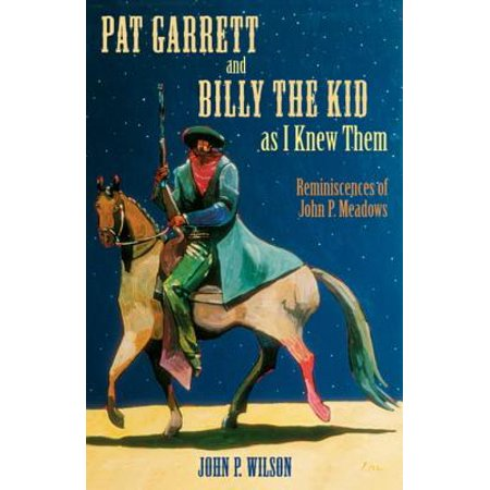 Pat Garrett and Billy the Kid as I Knew Them -