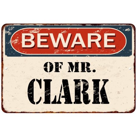 BEWARE OF MR. CLARK Vintage Look Rusty Chic Home Wall Décor Metal Sign 8125364